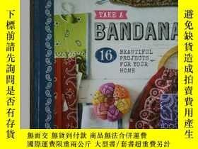 二手書博民逛書店Take罕見a Bandana: 16 Beautiful Pr