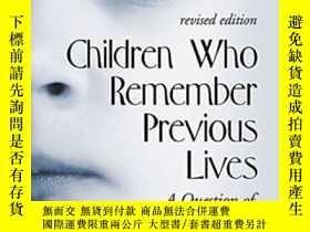 二手書博民逛書店Children罕見Who Remember Previous Lives-記得前世的孩子們Y436638 I