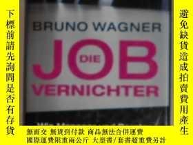 二手書博民逛書店德語原版罕見Die Job-Vernichter von Bru