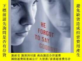 二手書博民逛書店He罕見Forgot to Say GoodbyeY362136 Photograph by Van... S