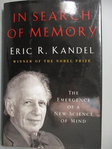 【書寶二手書T2/大學理工醫_EAR】In Search of Memory: The Emergence of a New Science of Mind_Kandel, Eric R.