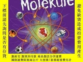 二手書博民逛書店德語原版青少年普及讀物《Die罕見aufregende Welt der Moleküle神奇的分子世界》Y4