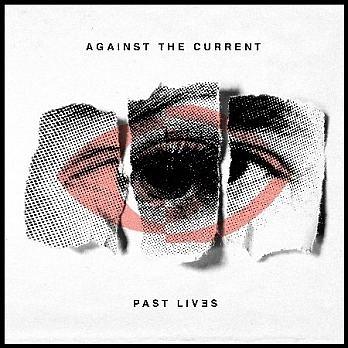 逆流而上樂團 過往雲煙 CD Against The Current Past Lives 免運 (購潮8)