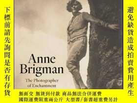 二手書博民逛書店安妮·布裏格曼:迷人的攝影師罕見英文原版 Anne Brigman:The Photographer of Enc