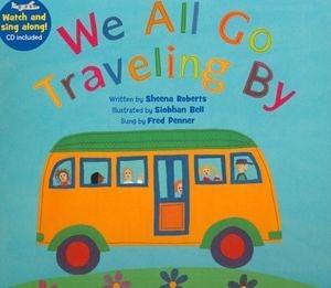 『說口好英文--第17週』- WE ALL GO TRAVELING BY  /英文繪本附VCD《主題: 形容詞.顏色.交通工具.歌唱》