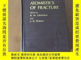 二手書博民逛書店英文《ATOMISTICS罕見OF FRACTURE(斷裂原子論)》Y5375 R.M.Latanision