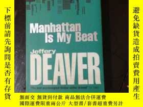 二手書博民逛書店英文原版罕見Manhattan Is My Beat Jeffe