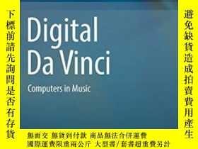 二手書博民逛書店Digital罕見Da Vinci: Computers In Music-數字達芬奇:音樂中的電腦Y4366