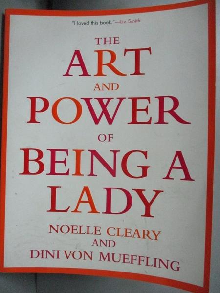 【書寶二手書T5/設計_JES】The Art and Power of Being a Lady_Cleary, Noelle/ Von Mueffling, Dini