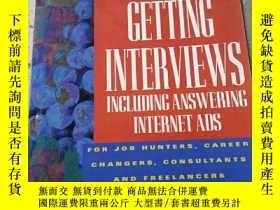 二手書博民逛書店GETTING罕見INTERVIEWS:得到面試機會(外文)Y2