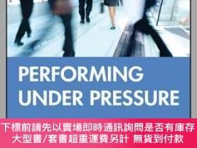 二手書博民逛書店預訂Performing罕見Under Pressure: Gaining The Mental Edge In