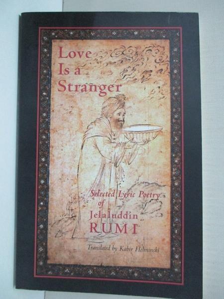 【書寶二手書T1/原文書_IJK】Love Is a Stranger: Selected Lyric Poetry of Jelaluddin