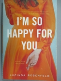 【書寶二手書T4/原文小說_JQH】I'm So Happy for You: A Novel_Rosenfeld, L