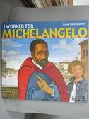 【書寶二手書T2/藝術_DBN】I worked for Michelangelo_Irene Stellingwerf