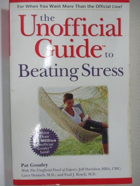 【書寶二手書T4/勵志_HF9】The Unofficial Guide to Beating Stress_Pat Goudey