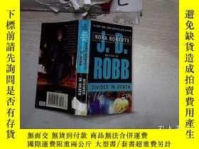 二手書博民逛書店Divided罕見in Death 在死亡中分裂(105)Y203004 J. D. Robb(J.D. 蘿勃