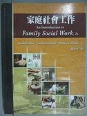 【書寶二手書T1/大學社科_ZCZ】家庭社會工作_Donald Collins