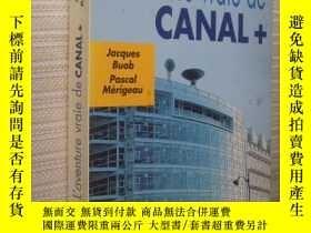 二手書博民逛書店法文原版罕見L Aventure vraie de Canal PlusY7215 Jacques Buob