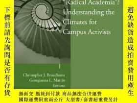 二手書博民逛書店 Radical罕見Academia ? Understanding the Climates for Cam