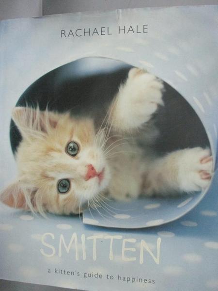 【書寶二手書T9/動植物_YFP】Smitten: A Kitten s Guide to Happiness_Hale