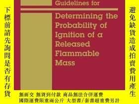 二手書博民逛書店Guidelines罕見for Determining the Probability of Ignition o