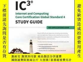 二手書博民逛書店IC3:罕見Internet and Computing Core Certification Key Appli