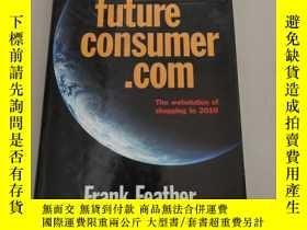 二手書博民逛書店Future罕見Consumer.Com: The Webolution of Shopping t未來的消費。c