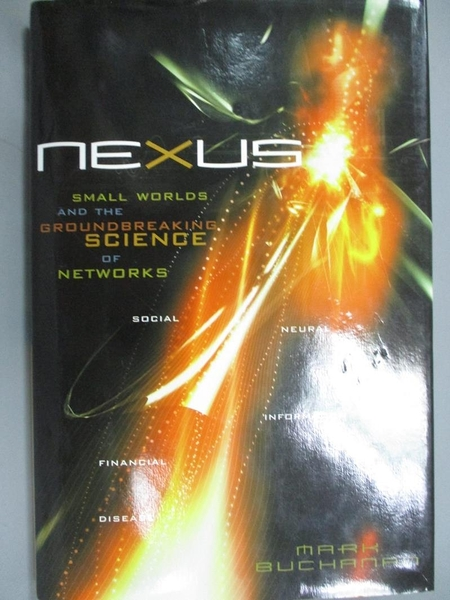 【書寶二手書T8/科學_JM8】Nexus: Small Worlds and the Groundbreaking Science of Networks_Buchanan, Mark