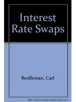 二手書博民逛書店 《Interest Rate Swaps》 R2Y ISBN:1556232071│CarlR.Beidleman