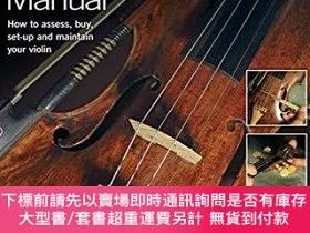 二手書博民逛書店Violin罕見Manual: How to assess, buy, set-up and maintain y