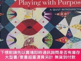二手書博民逛書店Victoria罕見Findlay Wolfe's Playing with Purpose: A Quilt R