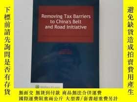 二手書博民逛書店Removing罕見Tax Barriers to Chinas Belt and Road Initiative
