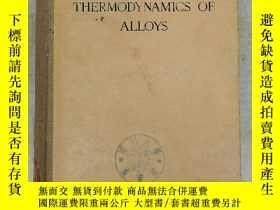 二手書博民逛書店thermodynamics罕見of alloys(H3093)