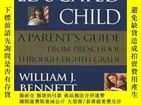 二手書博民逛書店The罕見Educated Child: A Parents Guide From Preschool Throu