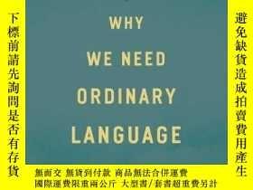 二手書博民逛書店Why罕見We Need Ordinary Language PhilosophyY256260 Sandra