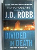 【書寶二手書T7/原文小說_OST】Divided in Death_J.D.Robb