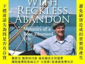 二手書博民逛書店With罕見Reckless Abandon: Memoirs of a Boat-Obsessed Life-不