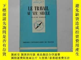 二手書博民逛書店法文原版罕見LE TRAVAIL AU XIX SIECLE 1