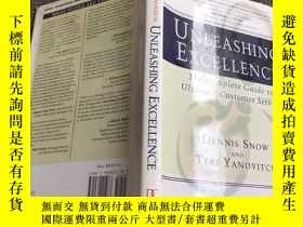 二手書博民逛書店Unleashing罕見Excellence: The Complete Guide to Ultimate Cu