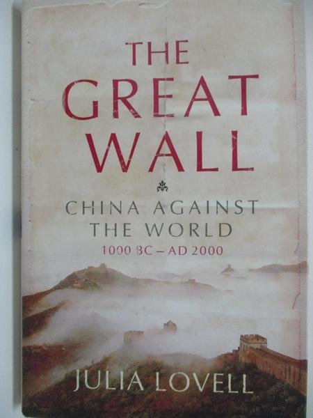 【書寶二手書T1/歷史_DNJ】The Great wall : China against the world, 1000 BC-AD 2000
