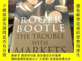 二手書博民逛書店The罕見Trouble with Markets: Saving Capitalism from Itself