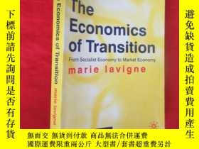 二手書博民逛書店The罕見Economics of Transition: From Socialist Economy to M
