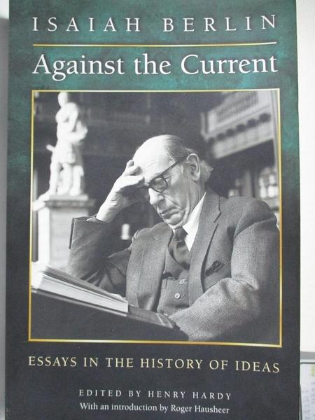 【書寶二手書T1/哲學_EMP】Against the Current: Essays in the History of Ideas_Berlin