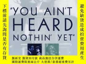 二手書博民逛書店You罕見Ain t Heard Nothin Yet: The American Talking Film,
