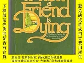 二手書博民逛書店When罕見a Friend is Dying : A Guide to Caring for the Termi