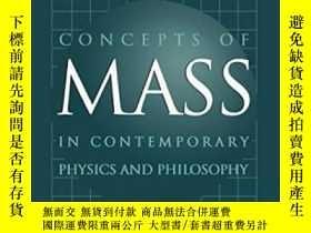 二手書博民逛書店Concepts罕見Of Mass In Contemporary Physics And Philosophy奇