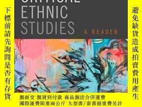 二手書博民逛書店Critical罕見Ethnic Studies-批判性民族研究Y436638 Critical Ethnic