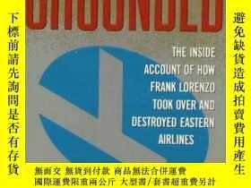 二手書博民逛書店Grounded:罕見Frank Lorenzo and the destruction of Eastern A