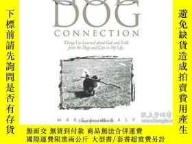 二手書博民逛書店The罕見God Dog Connection-神狗關系Y346464 Marti Healy Publish