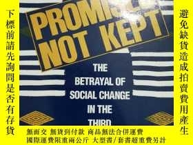 二手書博民逛書店Promises罕見Not Kept : The Betrayal of Social Change in the